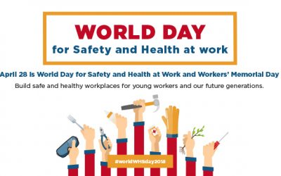 World Day for Safety and Health at Work 2018